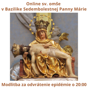 Online sv. omše v Bazilike Sedembolestnej Panny Márie